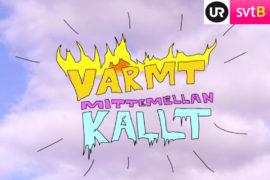 Varmt & Kallt | SVT & UR