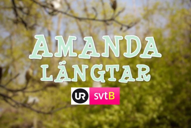 Amanda längtar | SVT & UR